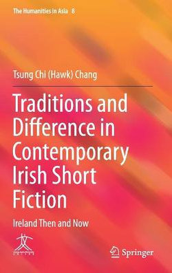 Traditions and Difference in Contemporary Irish Short Fiction