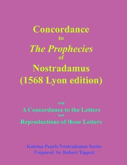 Concordance to The Prophecies of Nostradamus