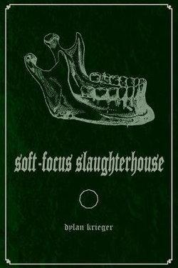 Soft-Focus Slaughterhouse