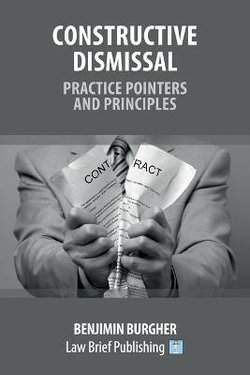 Constructive Dismissal - Practice Pointers and Principles