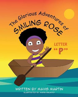 The Glorious Adventures of Smiling Rose Letter P