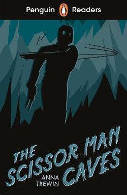 he Scissor Man Caves