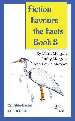 Fiction Favours the Facts - Book 3