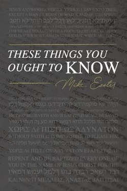 These Things You Ought to Know