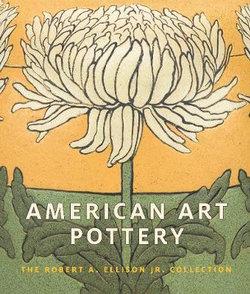 American Art Pottery - The Robert A. Ellison Jr. Collection