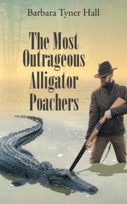 The Most Outrageous Alligator Poachers