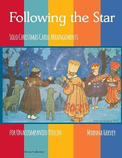 Following the Star, Solo Christmas Carol Arrangements for Unaccompanied Violin