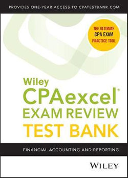 Wiley CPAexcel Exam Review 2021 Test Bank: Financial Accounting and Reporting (1-Year Access)