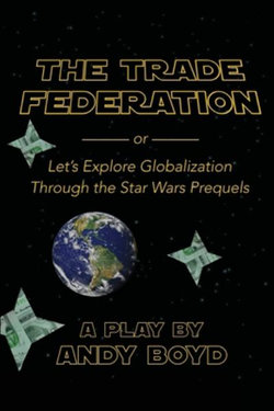 The Trade Federation or Let's Explore Globalization Through the Star Wars Prequels
