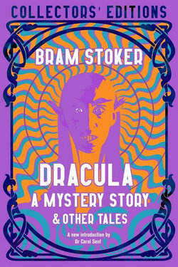 Dracula, A Mystery Story & Other Tales