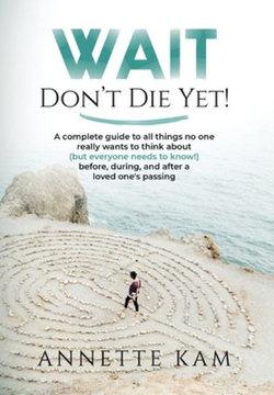 Wait - Don't Die Yet!
