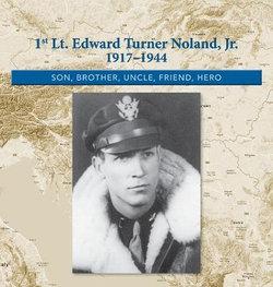 1st. Lt. Edward Turner Noland, Jr. 1917-1944