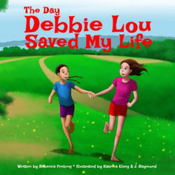 The Day Debbie Lou Saved My Life (Soft Cover)