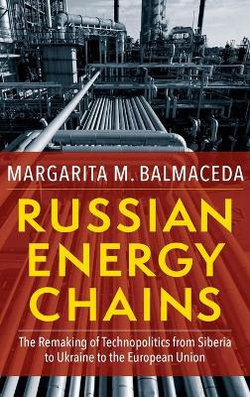 Russian Energy Chains - the Remaking of Technopolitics from Siberia to Ukraine to the European Union
