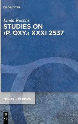 Studies on ›P. Oxy. ‹ XXXI 2537