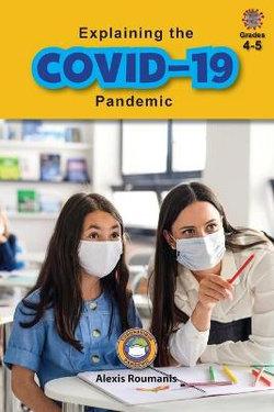 Explaining the COVID-19 Pandemic