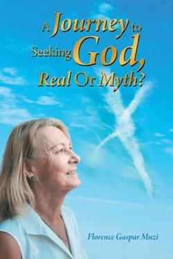 A Journey to Seeking God, Real or Myth?