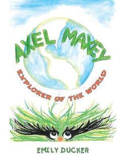 Axel Maxey Explorer of the World