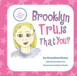 Brooklyn Tru, Is That You?