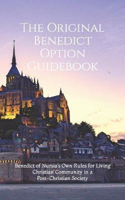 The Original Benedict Option Guidebook