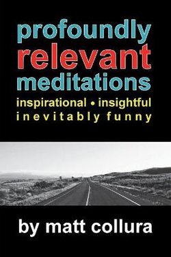 Profoundly Relevant Meditations