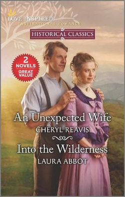 An Unexpected Wife and into the Wilderness