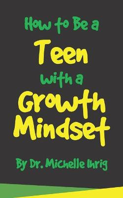 How to Be a Teen with a Growth Mindset