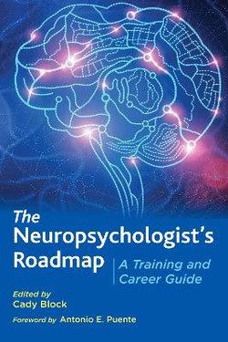 The Neuropsychologist's Roadmap