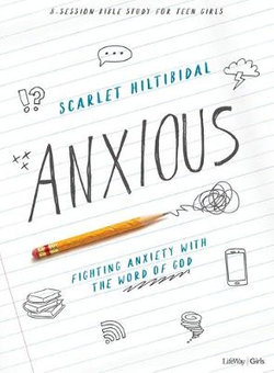 Anxious - Teen Girls' Bible Study Book