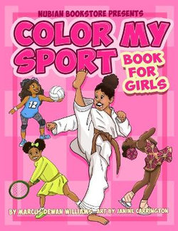 Nubian Bookstore Presents Color My Sport Coloring Book for Girls