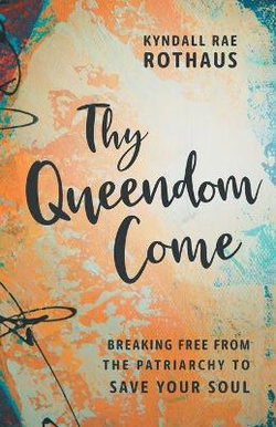 Thy Queendom Come