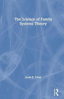 The Science of Family Systems Theory