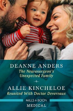 The Neurosurgeon's Unexpected Family/Reunited with Doctor Devereaux