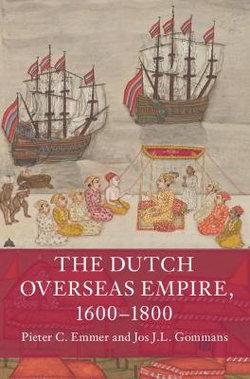 The Dutch Overseas Empire, 1600-1800