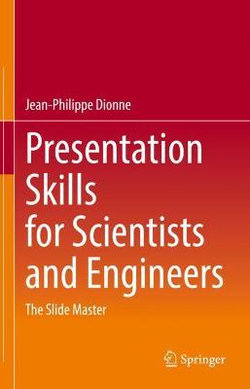 Presentation Skills for Scientists and Engineers