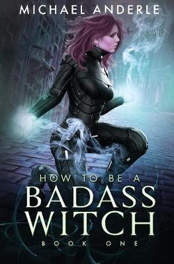How to Be a Badass Witch (Ingram)