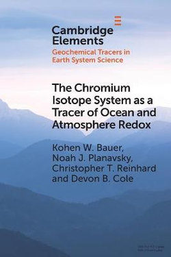 The Chromium Isotope System as a Tracer of Ocean and Atmosphere Redox