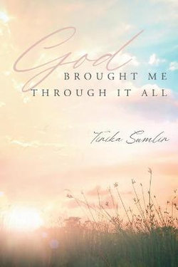 God Brought Me Through It All