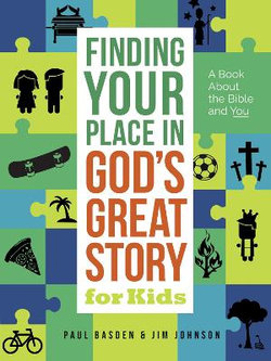 Finding Your Place in God's Great Story for Kids