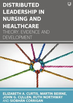 Distributed Leadership in Nursing and Healthcare 1e