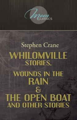 Whilomville Stories, Wounds in the Rain and the Open Boat and Other Stories
