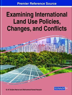 Examining International Land Use Policies, Changes, and Conflicts