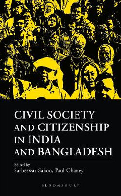 Civil Society and Citizenship in India and Bangladesh