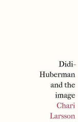 Didi-Huberman and the Image