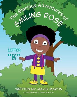 The Glorious Adventures of Smiling Rose Letter K