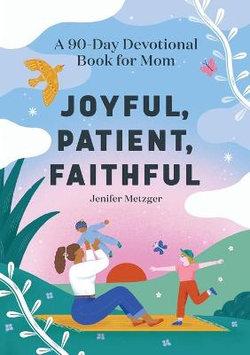 Joyful, Patient, Faithful