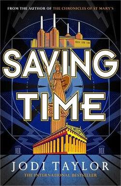 Saving Time: the Time Police Bk 3
