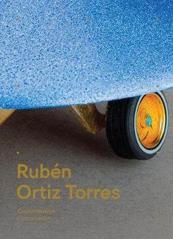 Rubén Ortiz Torres: Customatism