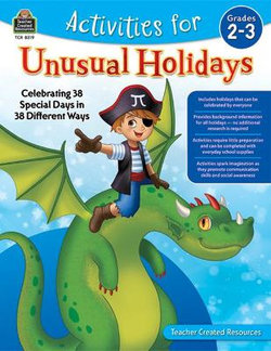 Activities for Unusual Holidays: Celebrating 38 Special Days in 38 Different Ways (Gr. 2-3)
