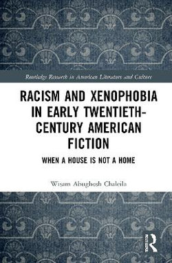 Racism and Xenophobia in Early Twentieth-Century American Fiction